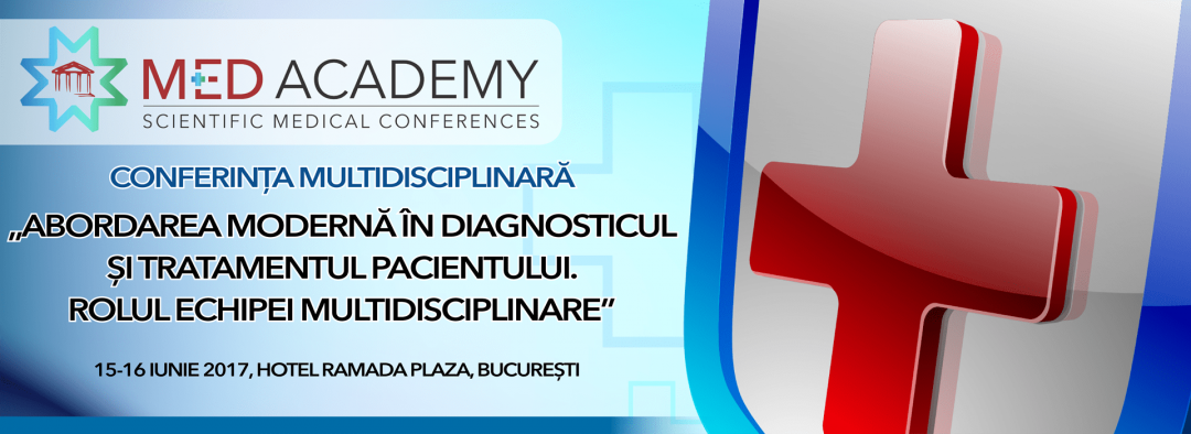"""en – Conferinta multidisciplinara """"Abordarea moderna in diagnosticul si tratamentul pacientului. Rolul echipei multidisciplinare"""" 17-16 iunie 2017 – Bucuresti"""